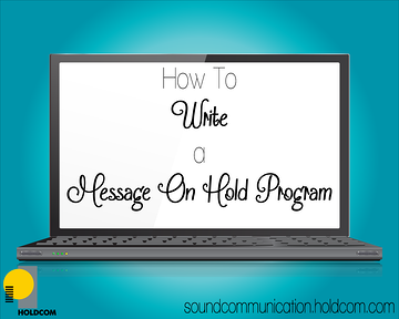 How to Write a Message On Hold Program   170210204 [Converted]